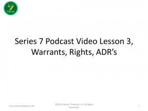 Series 7 Podcast Episode 3, ADR Warrants Rights